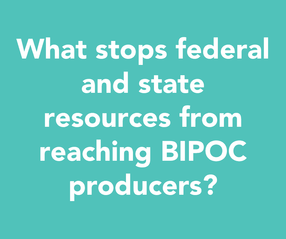 What stops federal and state resources from reaching BIPOC producers?